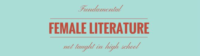 Fundamental Female Literature
